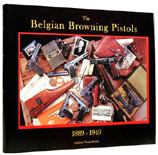 Belgian Browning Pistols, book, Fabrique Nationale, FN, Browning, herstal, 1899, 1900, 1903, 1905, 1906, 1910, 1922, hi power, high power, pistol, gun, saive, john browning, german, wartime, code, WaA613, WaA140, WaA103